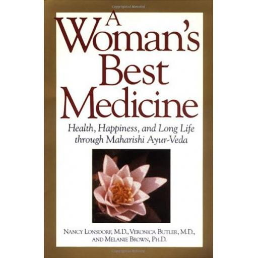 A Woman's Best Medicine, by Dr Nancy Lonsdorf